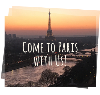 Come to Paris With Us